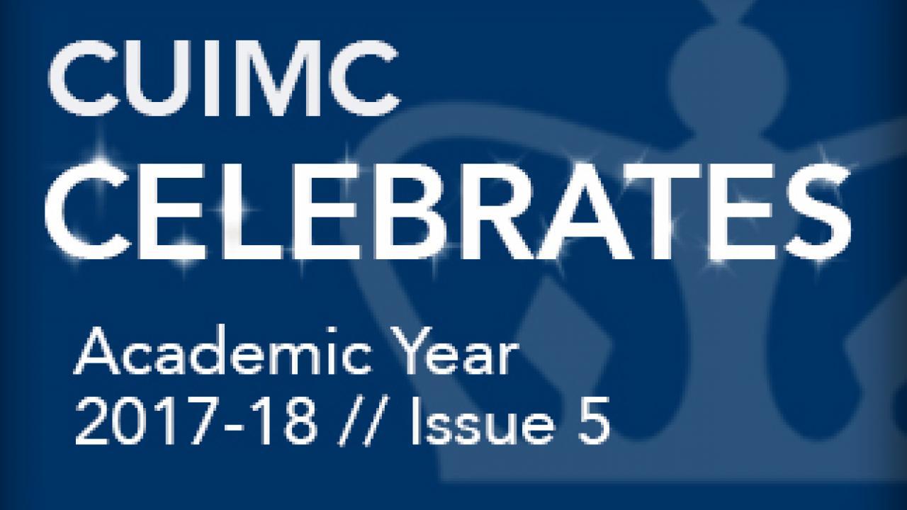 CUIMC Celebrates 2017-2018, Issue 5 | Columbia University